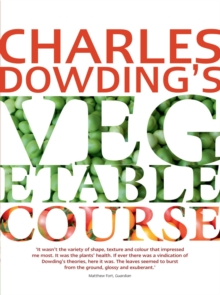 Charles Dowding's Vegetable Course, Paperback Book
