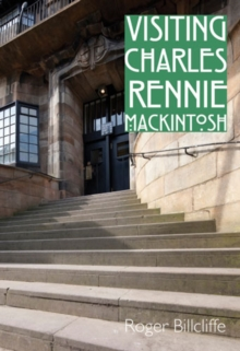 Visiting Charles Rennie Mackintosh, Paperback Book