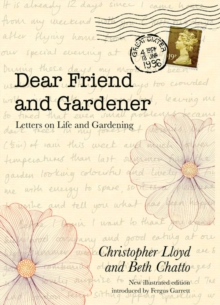 Dear Friend and Gardener: Letters on Life and Gardening, Hardback Book