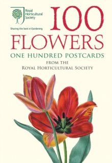 100 Flowers : One Hundred Postcards from the Royal Horticultural Society, Hardback Book