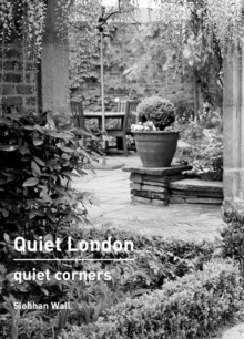 Quiet London: Quiet Corners, Paperback Book