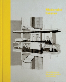 Modernist Estates : The Buildings and the People Who Live in Them, Hardback Book