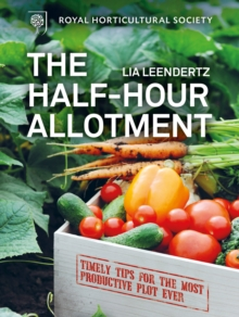 RHS Half Hour Allotment : Extraordinary crops from every day efforts, Hardback Book