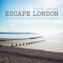 Escape London : Days out within Easy Reach of London, Paperback Book