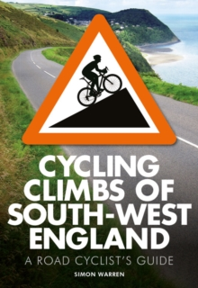 Cycling Climbs of South-West England, Paperback Book