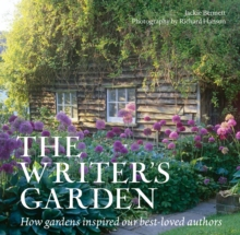 The Writer's Garden : How Gardens Inspired our Best-loved Authors, Paperback / softback Book