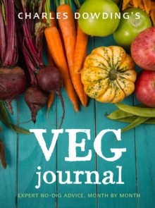 Charles Dowding's Veg Journal : Expert no-dig advice, month by month, Paperback / softback Book