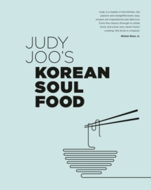 Judy Joo's Korean Soul Food : Authentic dishes and modern twists, Hardback Book