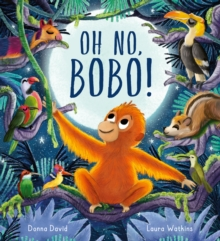 Oh No, Bobo! : A sweet story with a gentle message about personal space, Paperback / softback Book