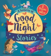 A Treasury of Good Night Stories : Eight Stories to Share, Hardback Book