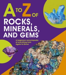 A to Z of Rocks, Minerals and Gems, Hardback Book