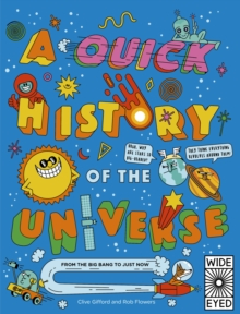 A Quick History of the Universe : From the Big Bang to Just Now, Paperback / softback Book