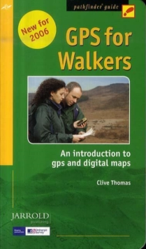 Pathfinder GPS for Walkers : An Introduction to GPS, Digital Maps and Geocaching, Paperback Book