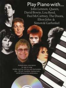 Play Piano with...John Lennon, Queen, David Bowie, Lou Reed, Paul Mccartney, the Doors, Elton John and Simon and Garfunkel, Paperback Book