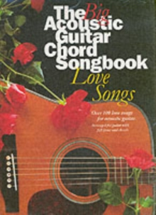 The Big Acoustic Guitar Chord Songbook : Love Songs, Paperback Book