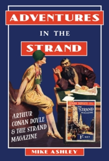 Adventures in the Strand : Arthur Conan Doyle and the Strand Magazine, Hardback Book