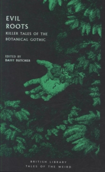 Evil Roots : Killer Tales of the Botanical Gothic, Paperback / softback Book