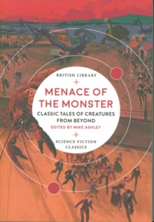 Menace of the Monster : Classic Tales of Creatures from Beyond, Paperback / softback Book