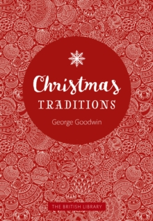 Christmas Traditions : A Celebration of Christmas Lore, Hardback Book