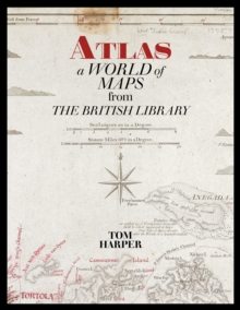 Atlas : A World of Maps from the British Library, Paperback / softback Book