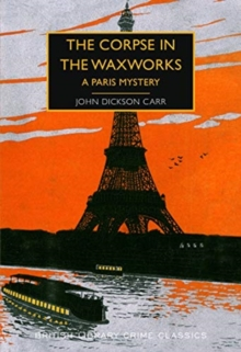 The Corpse in the Waxworks : A Paris Mystery, Paperback / softback Book