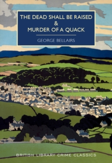 The Dead Shall be Raised and Murder of a Quack, Paperback Book