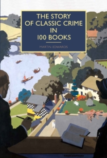 The Story of Classic Crime in 100 Books, Hardback Book