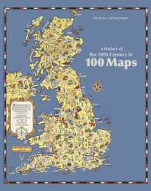 A History of the 20th Century in 100 Maps, Hardback Book