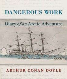 Dangerous Work : Diary of an Arctic Adventure, Hardback Book