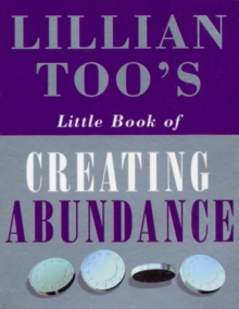Lillian Too's Little Book Of Abundance, Paperback Book