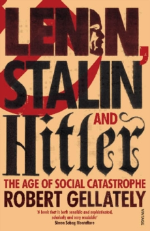 Lenin, Stalin and Hitler : The Age of Social Catastrophe, Paperback Book