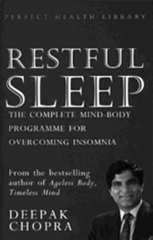 Restful Sleep : The Complete Mind/Body Programme for Overcoming Insomnia, Paperback Book
