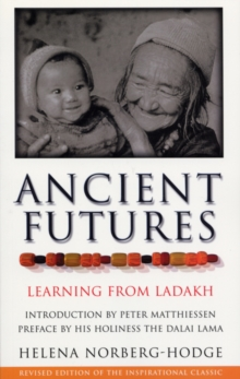 Ancient Futures : Learning From Ladakh, Paperback Book