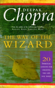 The Way of the Wizard : 20 Lessons for Living a Magical Life, Paperback Book