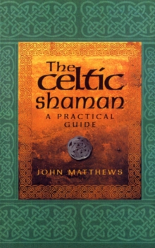 The Celtic Shaman, Paperback / softback Book