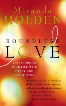 Boundless Love : Powerful Ways to Make Your Life Work, Paperback / softback Book