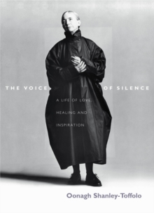 The Voice of Silence : A Life of Love, Healing and Inspiration, Hardback Book