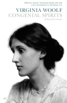 Congenial Spirits : Selected Letters of Virginia Woolf, Paperback / softback Book