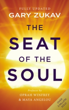 The Seat Of The Soul : An Inspiring Vision of Humanity's Spiritual Destiny, Paperback Book
