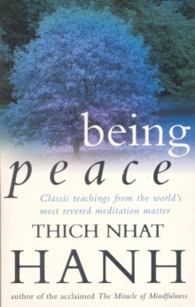Being Peace : Classic Teachings from the World's Most Revered Meditation Master, Paperback Book