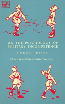 On The Psychology Of Military Incompetence, Paperback Book