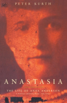 Anastasia : The Life of Anna Anderson, Paperback / softback Book