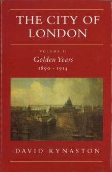 The City Of London Volume 2 : Golden Years 1890-1914, Paperback Book