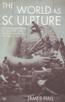 The World As Sculpture, Paperback / softback Book