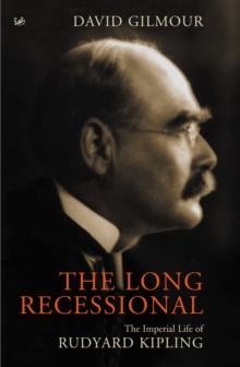 The Long Recessional : The Imperial Life of Rudyard Kipling, Paperback Book