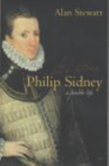 Philip Sidney : A Double Life, Paperback / softback Book