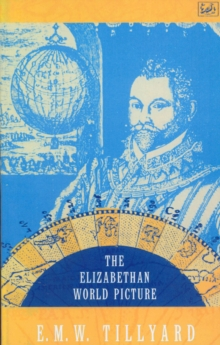 The Elizabethan World Picture, Paperback / softback Book