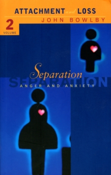 Separation : Anxiety and anger: Attachment and loss Volume 2, Paperback Book