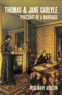 Thomas And Jane Carlyle : Portrait of a Marriage, Paperback Book