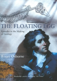 The Floating Egg : Episodes in the Making of Geology, Paperback Book